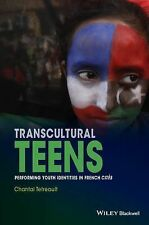 New Directions in Ethnography Ser.: Transcultural Teens : Performing Youth...
