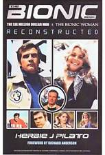The Bionic Book: The Six Million Dollar Man & The Bionic Woman Reconstructed
