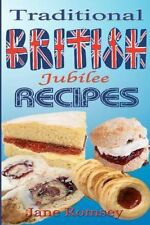 Traditional British Jubilee Recipes. Mouthwatering Recipes for ... 9781477684986