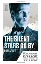 Doctor Who: The Silent Stars Go By: 50th Anniversary Edition By Dan Abnett