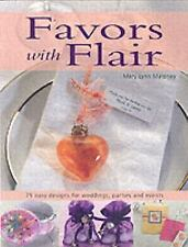 Favors with Flair: 75 Easy Designs for Weddings, Parties and Events, Mary Lynn M