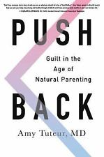 Push Back: Guilt in the Age of Natural Parenting (HARDCOVER) NEW - FREE SHIPPING