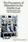 The Emergence of Minorities in the Middle East : The Politics of Community in...