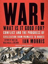 War! What Is It Good For? by Ian Morris Audiobook New