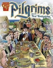 Graphic History Ser.: The Pilgrims and the First Thanksgiving by Mary Englar...