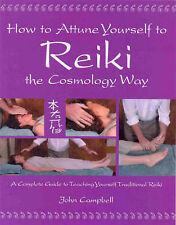 How to Attune Yourself to Reiki the Cosmology Way: A Complete Guide to Teaching