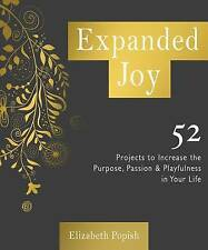 Expanded Joy: 52 Projects Increase Purpose, Passion Pl by Popish, Elizabeth