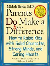 Parents Do Make a Difference: How to Raise Kids with Solid Character