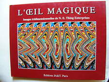 L'OEIL MAGIQUE Images tridimensionnelles de N.E. Thing Enterprises Ed JA&T 1994