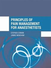 Principles of Pain Management for Anaesthetists by Stephen Coniam, S. W....