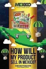 How Will My Product Sell in Mexico? by Piancone, Sandro -Paperback