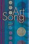 Art Song : Linking Poetry and Music by Carol Kimball (2013, Paperback)