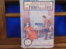 Agraives La flibustière de Richelieu. Les frères de la Côte...