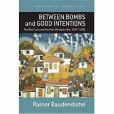 Between Bombs and Good Intentions : The International Committee of the Red...