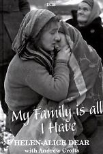 My Family Is All I Have: A British Woman's Story of Escaping the Nazis and Suviv