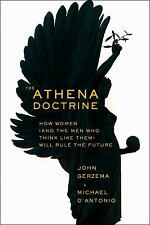 The Athena Doctrine: How Women (and the Men Who Think Like Them) Will Rule the..