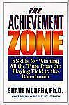 The Achievement Zone: 8 Skills for Winning All the Time from the Playing Field t