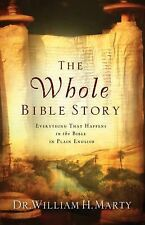 The Whole Bible Story : Everything That Happens in the Bible in Plain English...