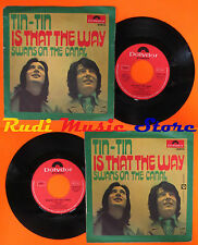 LP 45 7''TIN-TIN Is that the way Swans on the canal 1971 italy POLYDOR cd mc dvd