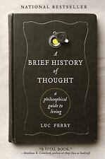 A Brief History of Thought: A Philosophical Guide to Living Learning to Live
