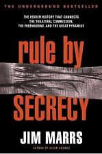 Rule by Secrecy : The Hidden History That Connects the Trilateral Commission,...