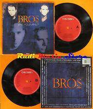 LP 45 7'' BROS Are you mine? 1991 holland COLUMBIA 656970 7 cd mc dvd