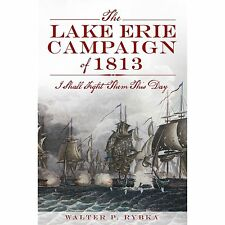 The LAKE ERIE CAMPAIGN of 1813 by W. Rybka  List price $19.99