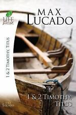 (New) Max Lucado's Life Lessons Series: 1 and 2 Timothy, Titus