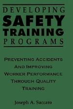 Developing Safety Training Programs: Preventing Accidents and Improving Worker P
