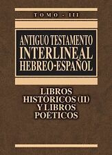 Antiguo Testamento interlineal Hebreo-Español Vol. 3: Libros histó