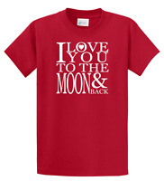 I Love You To The Moon and Back T-shirt - Novelty S M L XL 2X 3X 4X