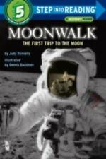 STEP INTO READING SERIES: MOONWALK : THE FIRST TRIP TO THE MOON By JUDY DONNELLY