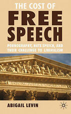 The Cost of Free Speech: Pornography, Hate Speech, and Their Challenge to Libera