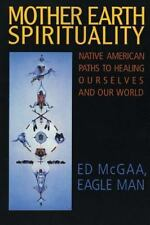 Mother Earth Spirituality: Native American Paths to Healing Ourselves and Our Wo