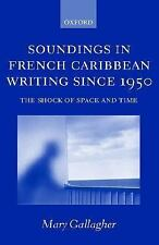 Soundings in French Caribbean Writing 1950-2000: The Shock of Space an-ExLibrary