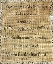 Primitive Burlap Women Are Angel Wings Broomstick Panel Appliqué Sign Rustic NEW