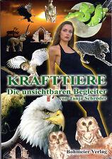 KRAFTTIERE - Die unsichtbaren Begleiter - Schamanismus mit Tanja Schröder BUCH