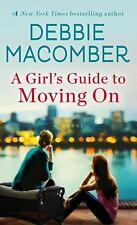 A Girl's Guide to Moving On by Debbie Macomber (2016, Paperback)