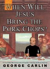 When Will Jesus Bring The Pork Chops? By George Carlin Used Book Hardback W/DC