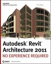 Autodesk Revit Architecture 2011: No Experience Required