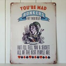 VINTAGE ALICE IN WONDERLAND MAD HATTER YOUR BONKERS OF YOUR HEAD  METAL SIGN