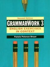 GrammarWork Vol. 3 : English Exercise in Context by Pamela Peterson Breyer...