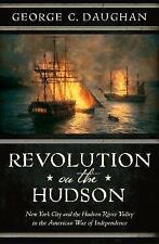 Revolution on the Hudson : New York City and the Hudson River Valley in the...