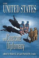 The United States and Coercive Diplomacy by Robert J. Art (2003, Paperback)