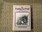 The Fishing In Print by Arnold Gingrich, 1974, Hardcover with jacket
