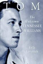 Tom: The Unknown Tennessee Williams -- Volume I of the Tennessee Williams Biogra