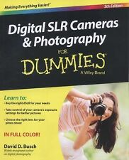 Digital SLR Cameras and Photography for Dummies® by David D. Busch (2014,...