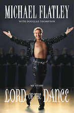 Lord of the Dance, Michael Flatley, Douglas Thompson