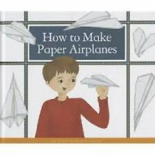How to Make Paper Airplanes (Make Your Own Fun)