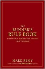 The Runner's Rule Book: Everything a Runner Needs to Know--And Then Some - Remy,